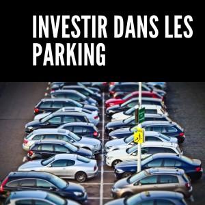 Investir dans les parkings,danger ou bon plan ? investir dans une place de parking ?